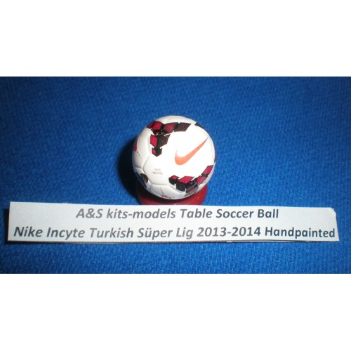 A&S kits-models Table Soccer Ball Nike  Incyte Turkish Süper Lig 2013-2014